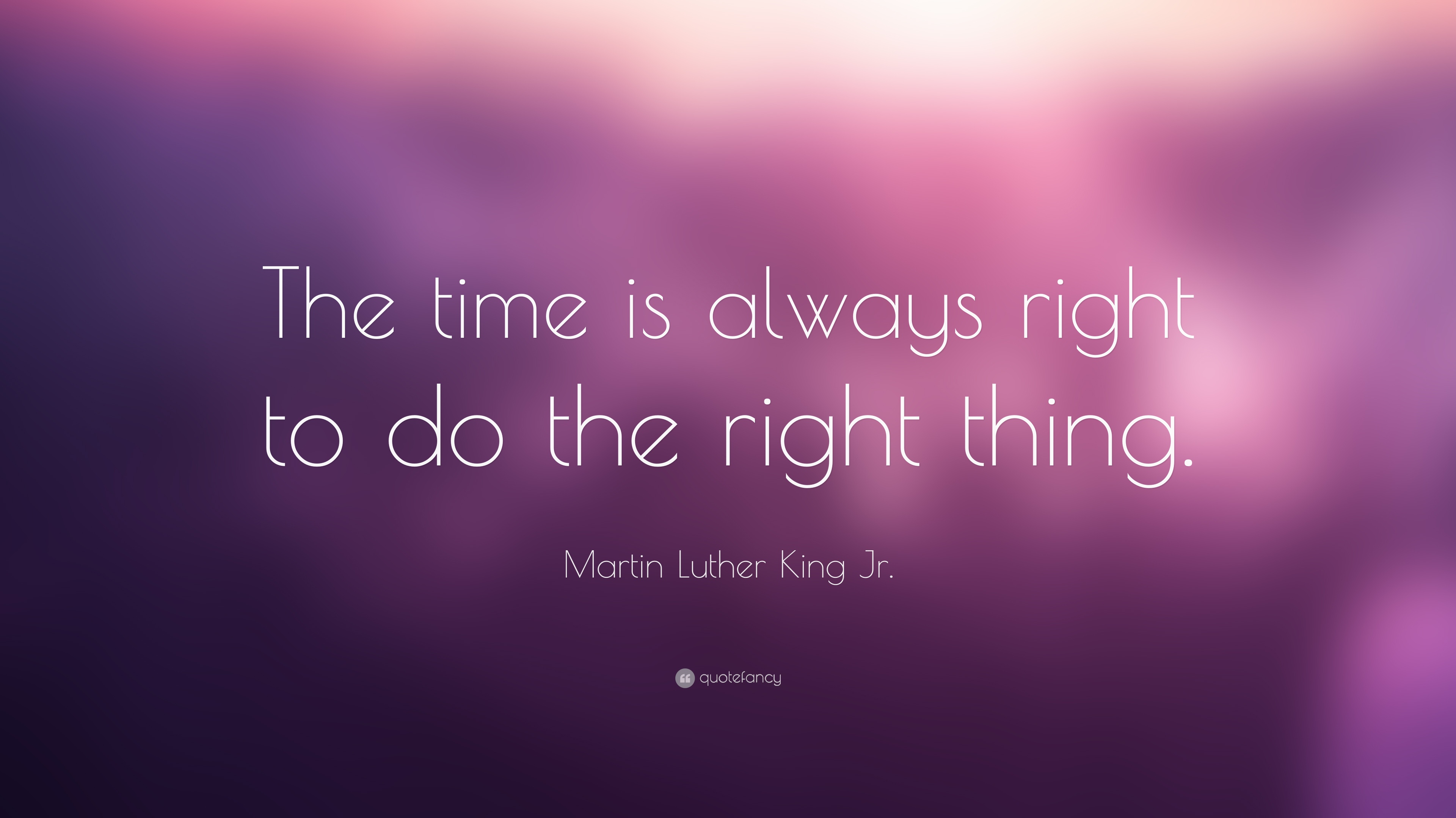 988-Martin-Luther-King-Jr-Quote-The-time-is-always-right-to-do-the
